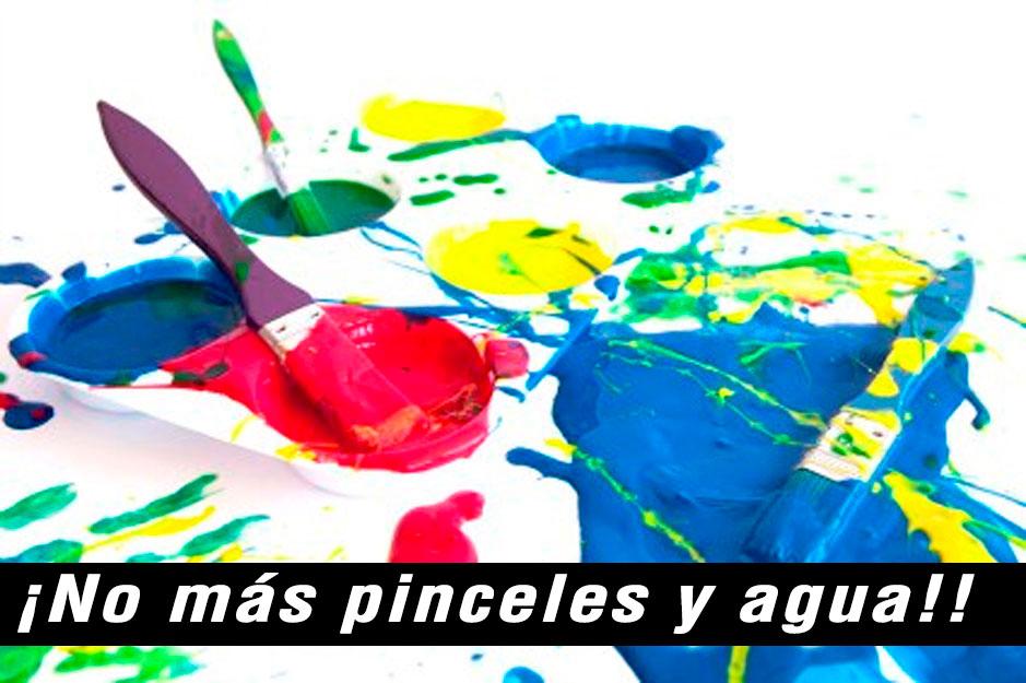 NO MAS PINCELES Y AGUA